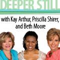 Kay Arthur, Priscilla Shirer, Beth Moore